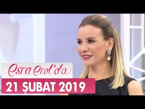 Esra Erol'da 21 Şubat 2019