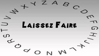 How to Say or Pronounce Laissez Faire