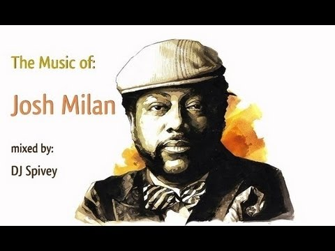 The Music of Josh Milan (A Soulful House Mix) By DJ Spivey
