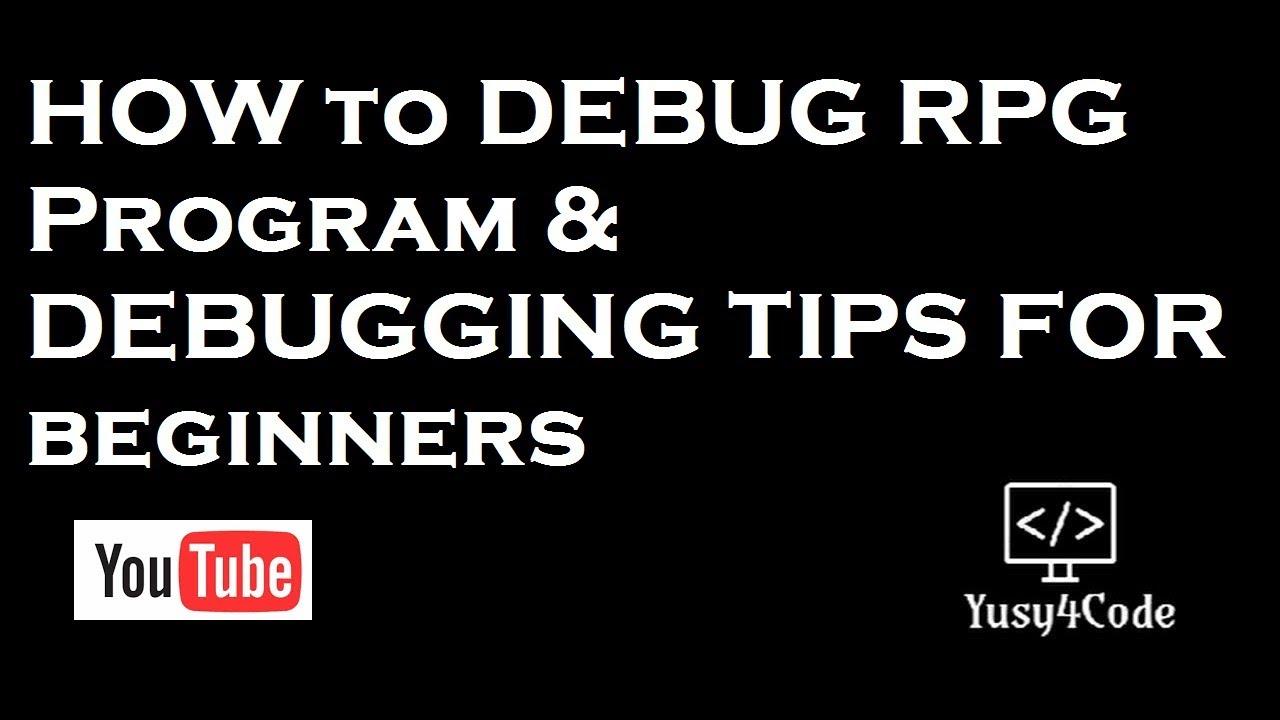 How to Debug RPG Program in IBM i - Tips