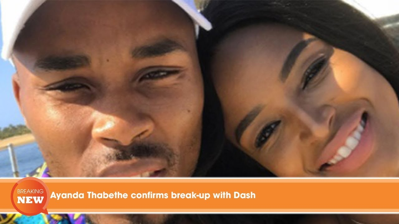 Download Hot new: Ayanda Thabethe confirms break-up with Dash
