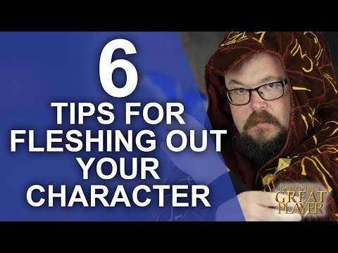 GREAT PC: 6 tips to fleshing out your role-playing character