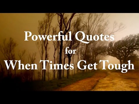 Powerful Quotes for When Times Get Tough