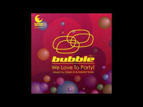Bubble - We Love To Party! Vol.1, Disc 1 Mixed By Dean D