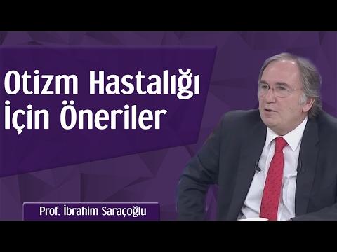 Otizm İçin Öneriler | Prof. İbrahim Saraçoğlu