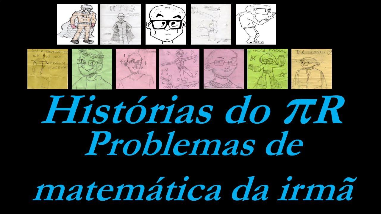 Historias Do Pierre Problemas De Matematica De Minha Irma Youtube