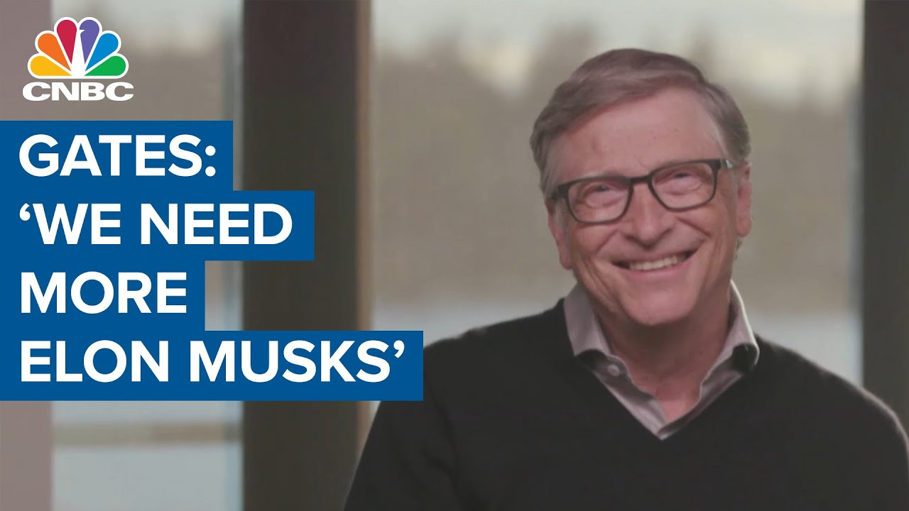 Bill Gates: 'We need more Elon Musks' - YouTube