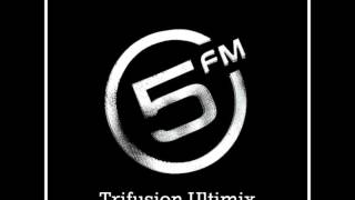 TriFusion - 5FM Ultimix Weekend Edition [15.06.2013]