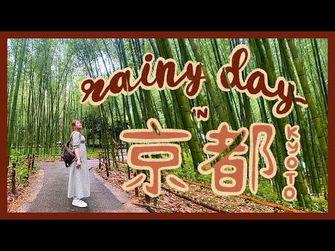 RAINY DAY IN Kyoto Japan 京都 | My favorite spots to visit  | KYOTO TRAVEL GUIDE