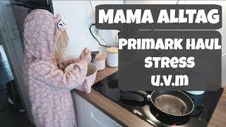 Mama Alltag |Primark Haul | Geburtstag feiern | Kuchen Fail u.v.m