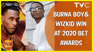 Burna Boy, Wizkid Win At Bet Awards 2020  See Burna Boy's Speech  | Coffee Table Gist