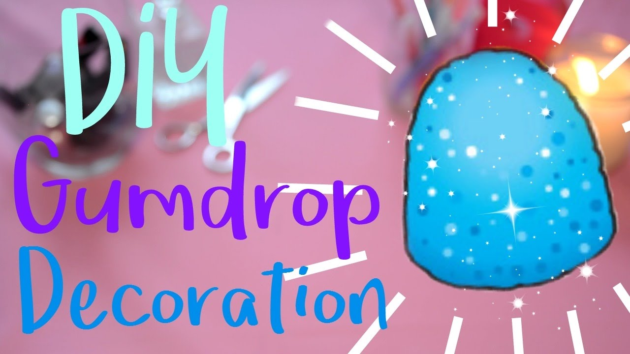 Diy Gumdrop Decoration Make It Youtube