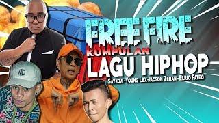 KUMPULAN LAGU FREE FIRE HIP HOP INDONESIA PALING ENAK DIDENGAR