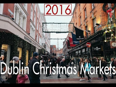 Dublin Xmas Markets 2016 (Vlog)