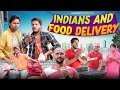 Indians And Food Delivery || Nazarbattu
