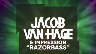 Jacob van Hage & Impression - Razorbass [Extended] OUT NOW