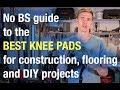 Best Knee Pads For Handymen and Contractors