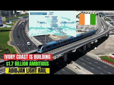 Why Ivory Coast Is Constructing The  $1.7 Billion Ambitious Abidjan Metro