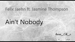 Felix Jaehn ft. Jasmine Thompson - Ain't Nobody /kara_Ok_e / InstrumentalVersion/
