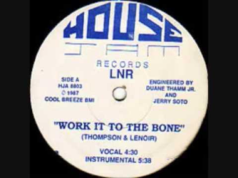 LNR - Work It To The Bone