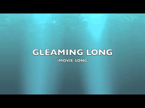 Gleaming Long | iMovie Song-Music
