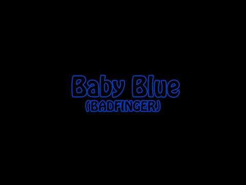 Baby Blue - Badfinger Lyrics