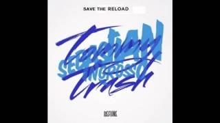 Sebastian Ingrosso & Tommy Trash - Reload /w Save The World (Dintel & Weger Edit)