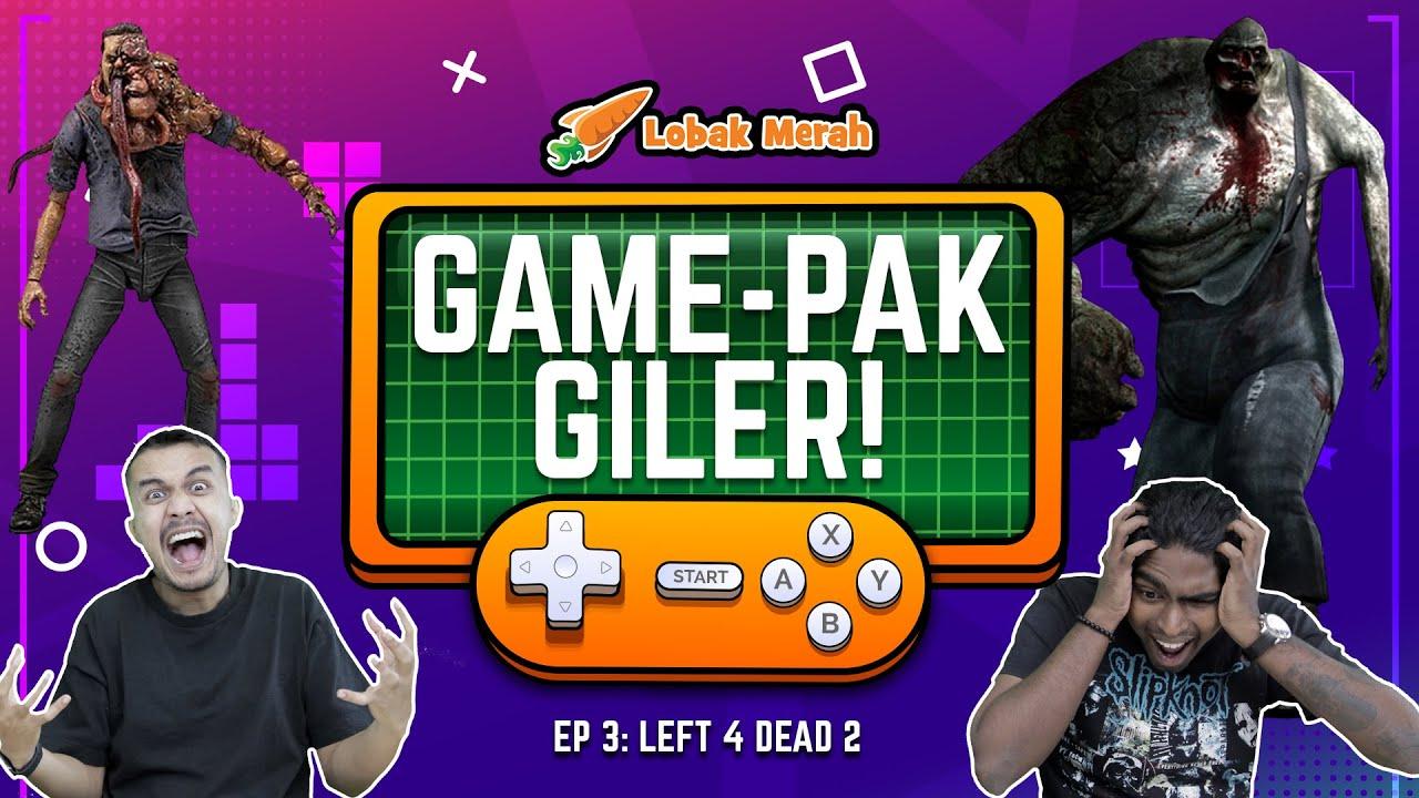 GAME-PAK GILER EP 3: Left 4 Dead 2