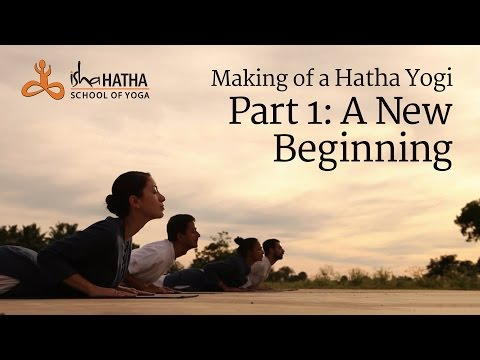 Making of a Hatha Yogi - Part 1: A New Beginning
