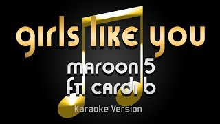 Maroon 5 - Girls Like You ft. Cardi B (Karaoke) ♪