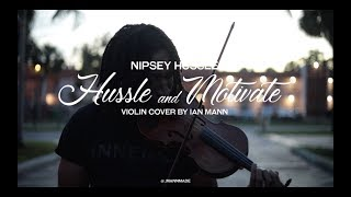 #NipseyHussle - Hussle and Motivate (Violin Cover By: Ian Mann)