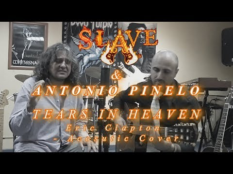 TEARS IN HEAVEN   Eric Clapton Acoustic Cover by Slave & Antonio Pinelo