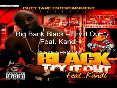 Big Bank Black - Try it Out (Clean Version)