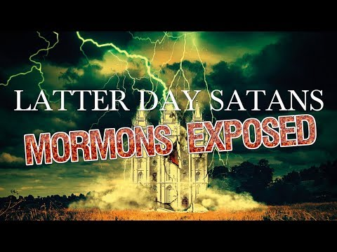 Latter Day Satans: Mormons Exposed (Official Documentary 2018)
