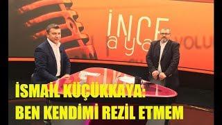 İsmail Küçükkaya  - Özay Şendir ile İnce Ayar 15.06.2019 tv100
