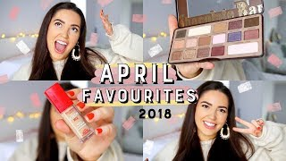 APRIL FAVOURITES 2018! Beauty, TV, YouTubers, etc