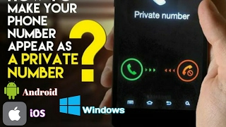 How to Show Your Number As Private Number./Android, iOS, windows