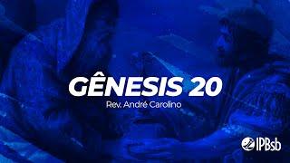 2021-05-16 - A Fé vacilante - Gênesis 20 - Rev. André Carolino - Transmissão Vespertina