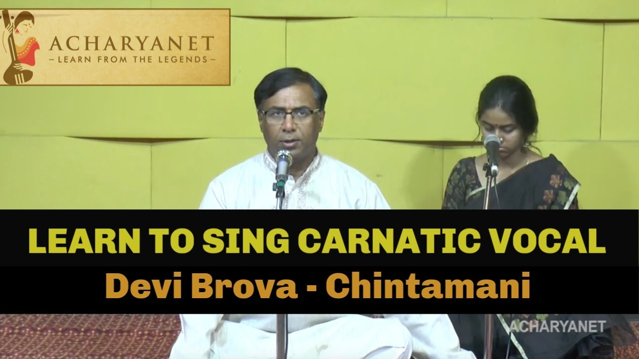 learn how to sing carnatic vocal krithi devi brova in raga chintamani online music lessons. Black Bedroom Furniture Sets. Home Design Ideas