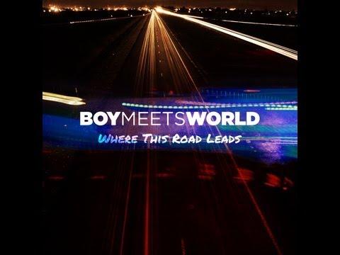 boymeetsworld---where-this-road-leads-(lyric-video)
