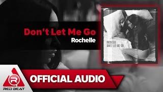 Don't Let Me Go - Rochelle [OFFICIAL AUDIO]