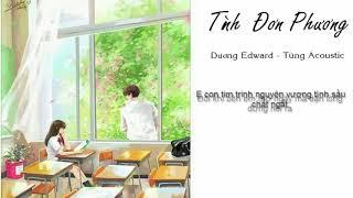 TÌNH ĐƠN PHƯƠNG ACOUSTIC COVER - Edward Duong Nguyen Ft Tùng Acoustic I Lyrics