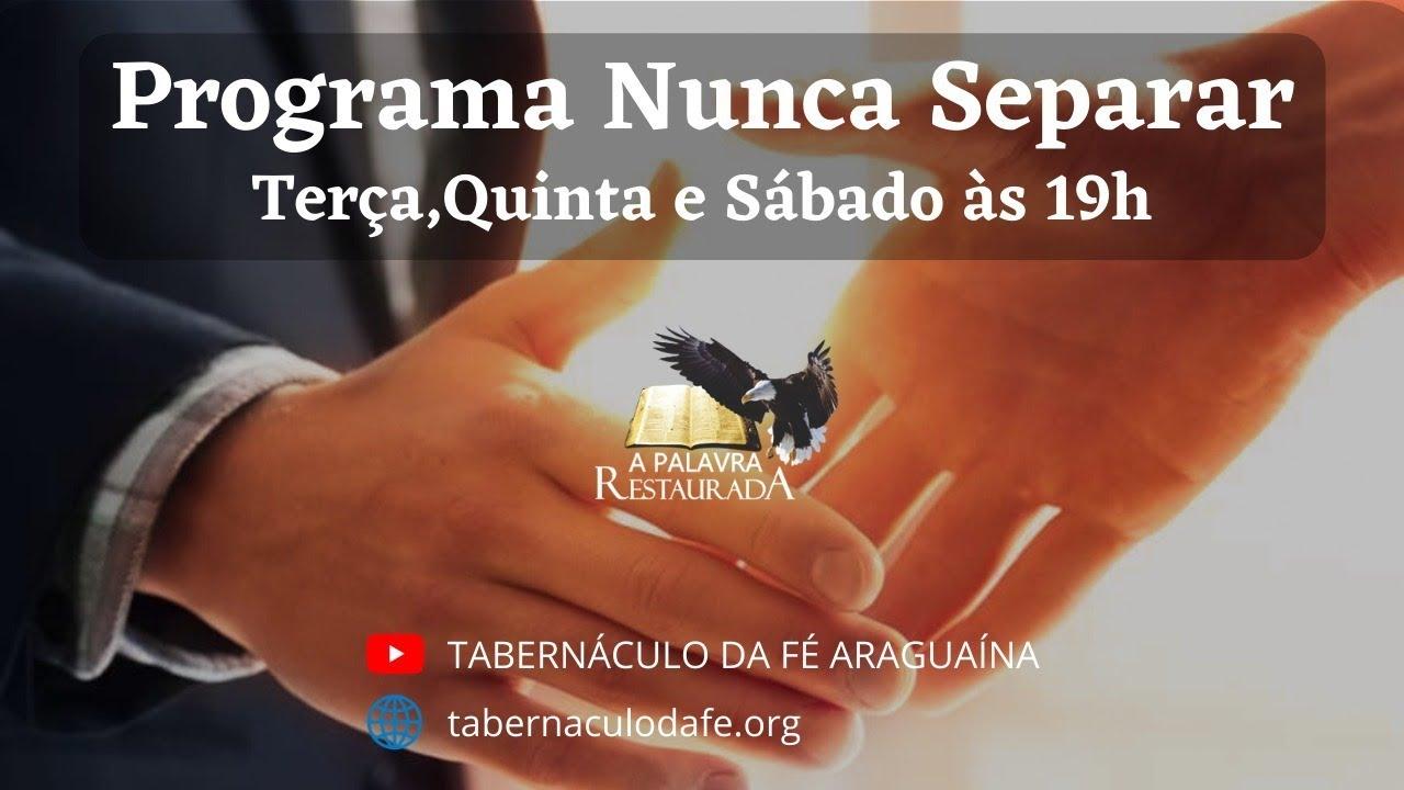09.07.2020 - Programa Nunca Separar