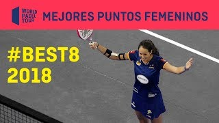 #Best8 Puntazos Ellas World Padel Tour 2018