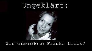 [DUNKLE SPUREN] Ungeklärt: Wer ermordete Frauke Liebs?