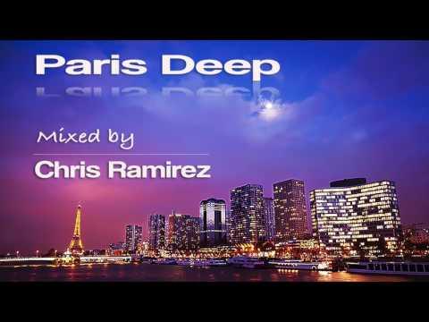 Deep House 2017 - Chris Ramirez - Paris Deep