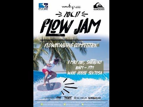 Flow Jam 2017  - Wave House Sentosa