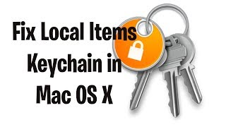 Fix Mac OS X Keychain Errors - Local Items Keychain asking for password