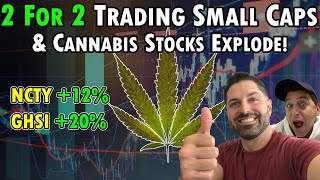 2 for 2 Trading Small Caps Stocks & Cannabis Stocks Explode! #NCTY #GHSI #TLRY #ACB #CURLF