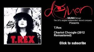 T.Rex - Chariot Choogle - 2012 Remastered